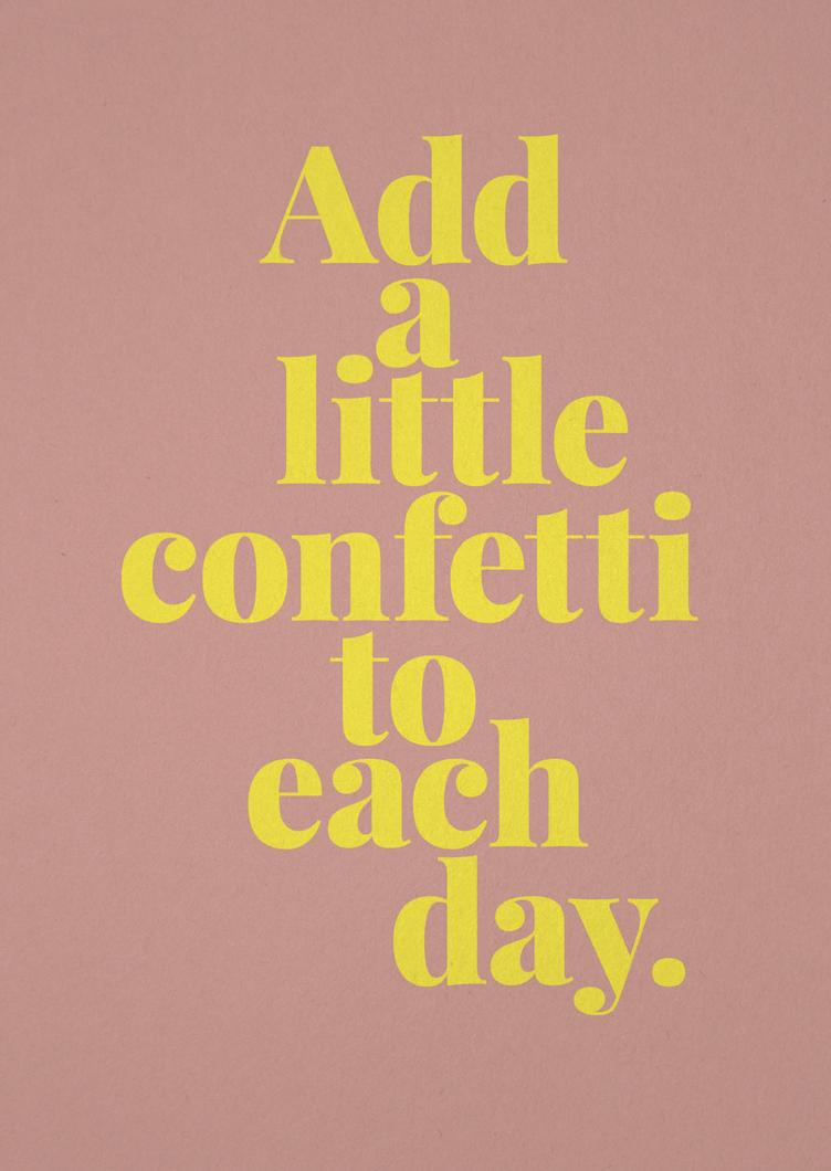 tadah Karte `Add a little confetti to each day` A6